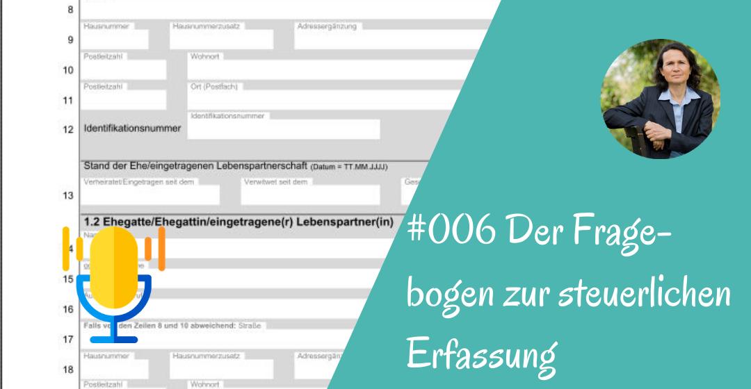 #006 Fragebogen zur steuerlichen Erfassung (Podcastfolge)