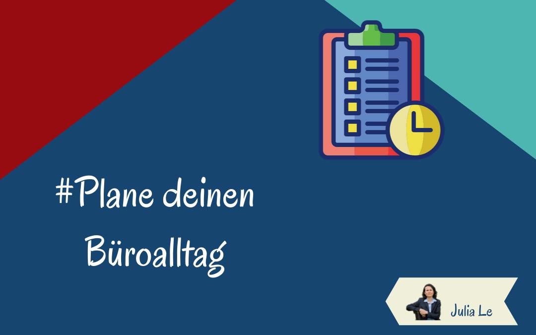 Plane deinen Büroalltag