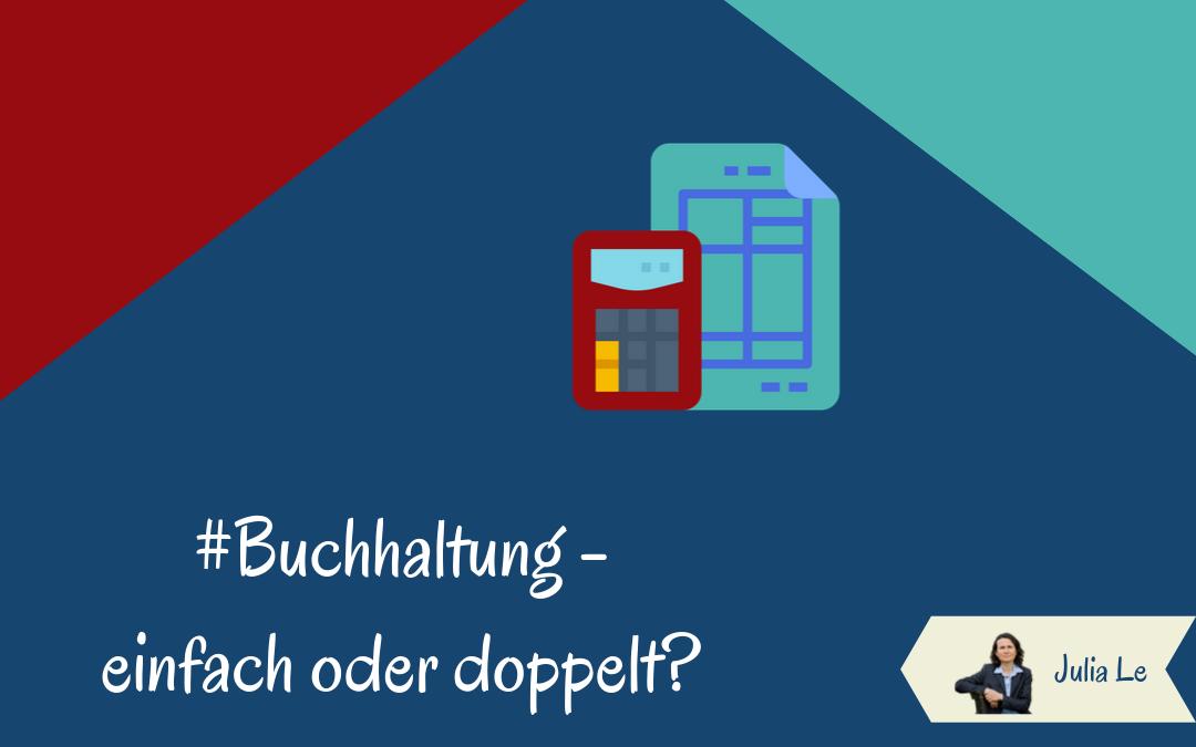 Buchhaltung – einfach oder doppelt?