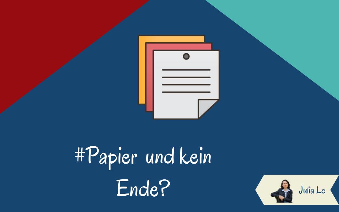 Papierkram und kein Ende?