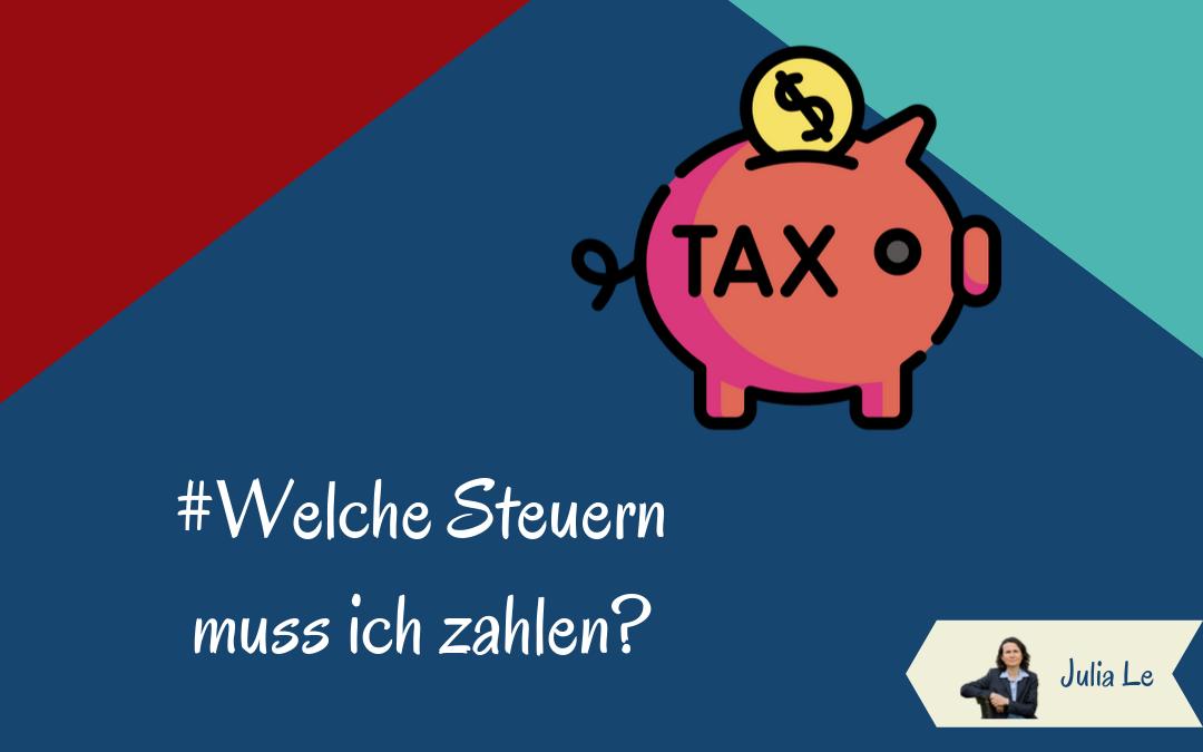 Welche Steuern muss ich zahlen?