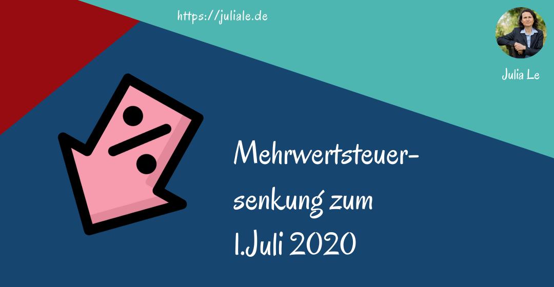 Mehrwertsteuersenkung zum 1. Juli 2020