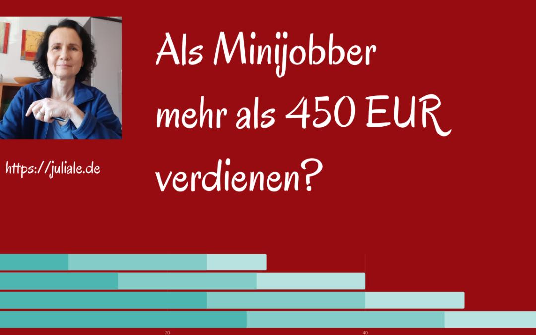 Als Minijobber mehr als 450 € verdienen?